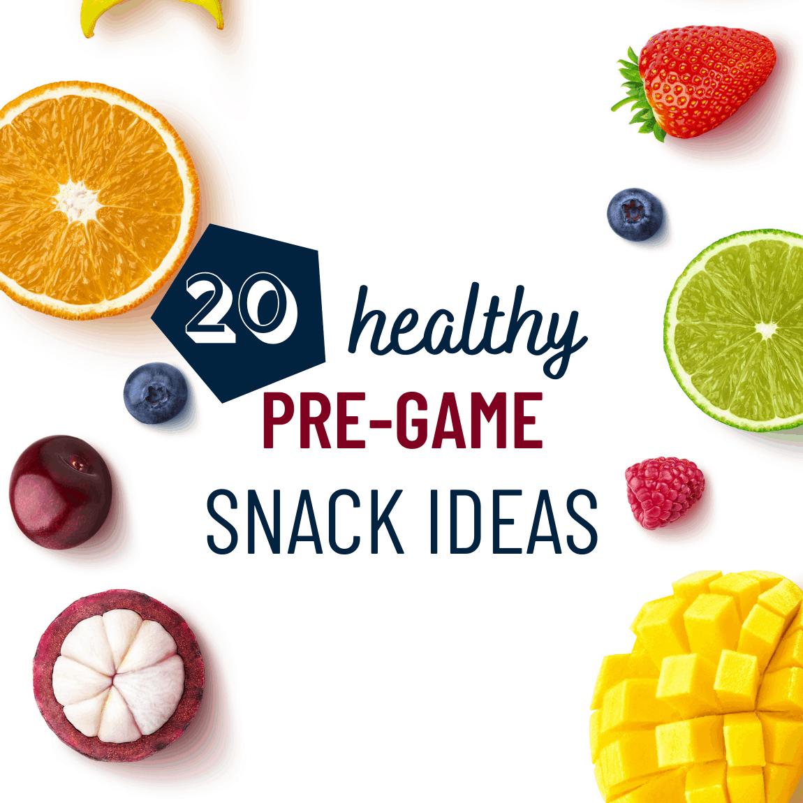 20 Healthy Pre-Game Snacks