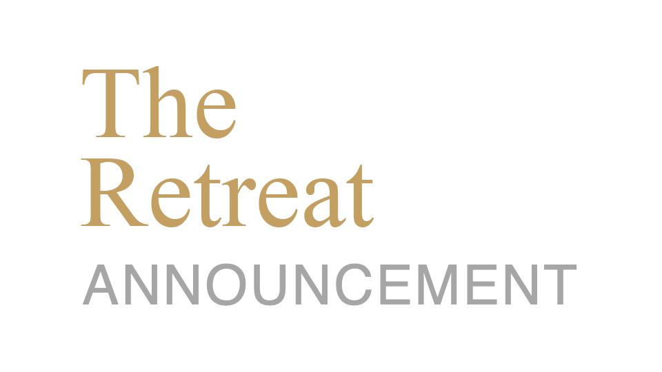 The Retreat - ANNOUNCEMENT