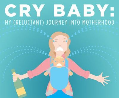 Jamie Aderski's Cry Baby: My (Reluctant) Journey Into Motherhood [poster image]