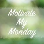 Motivate My Monday 10/30/17