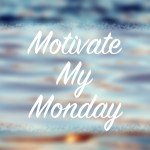 Motivate My Monday 11/20/17