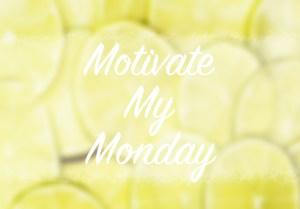 Motivate My Monday