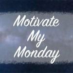 Motivate My Monday 11/6/17