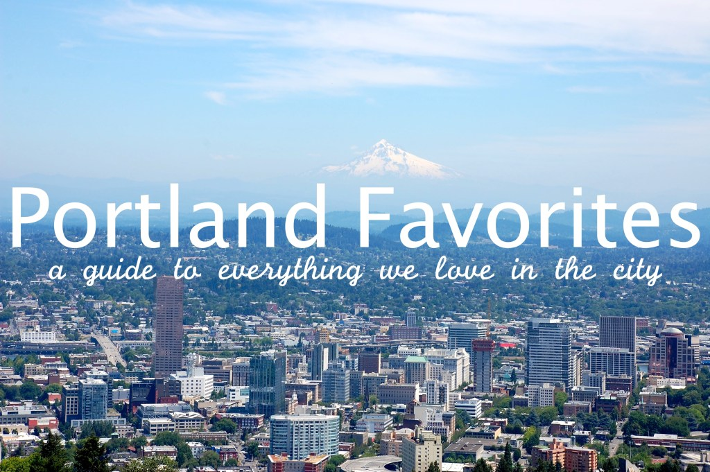 Portland Favorites- a guide to everything we love in the city | theringers.co