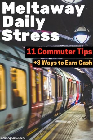 Meltaway daily stress with 11 commuter tips. Make your life easier on the way home. The Rising Damsel #commute #job #career #makemoney #earnmoney #earn