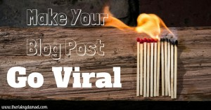 Make your blog post go viral. The Rising Damsel