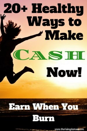20+ Healthy Ways to Make Cash Now! The Rising Damsel #health #wellness #sidehustle #job #cash #burn