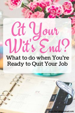 At Your Wit's End? What to do when you're ready to quit your job. The Rising Damsel