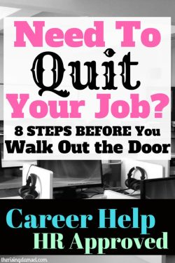 Need To Quit Your Job? 8 steps you should always take before walking out the door. #hrapproved #hr #blog #job #career