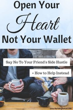 Say No to Your Friend's Side Hustle. Open Your Heart Not Your Wallet. The Rising Damsel