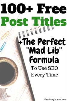 100 Free Post Titles. Plus use the mad lib formula for great seo. The Rising Damsel #post #titles #blogtitle #blogger #wah #blog