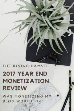 The Rising Damsel's Monetization year end review. Was monetizing my blog worth it?