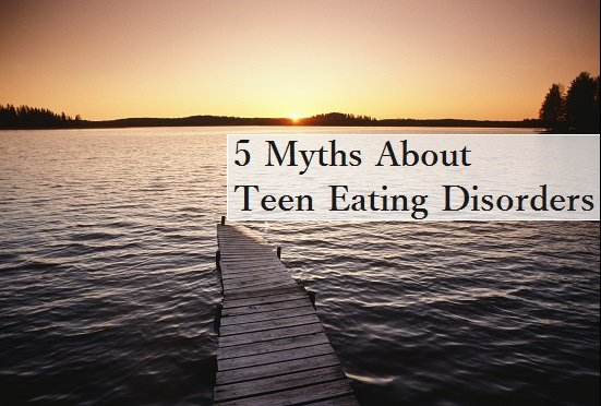 5 Myths About Teen Eating Disorders