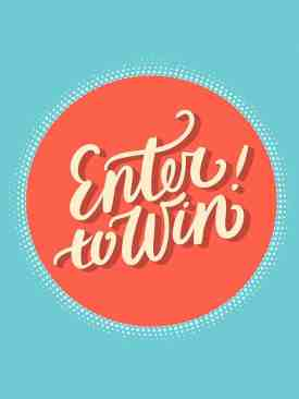 Enter to Win - Competition