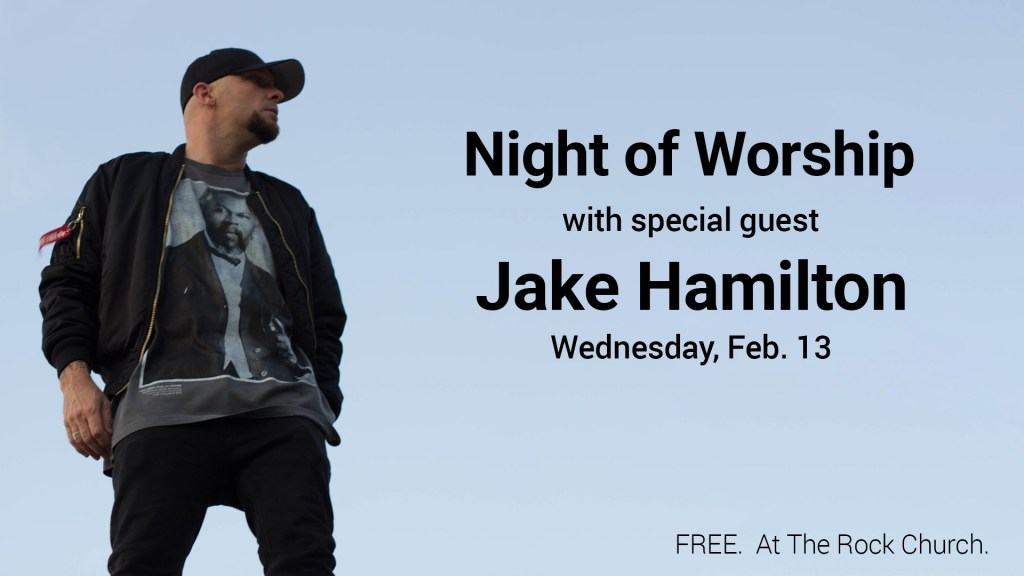 Night of Worship with Jake Hamilton on Wednesday Feb. 13