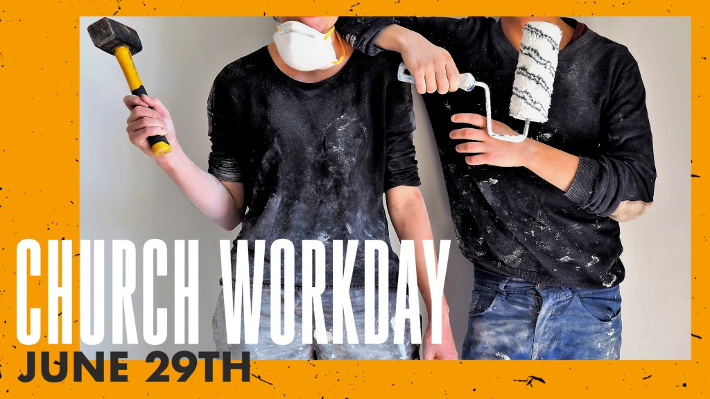 Church Work Day - June 29th
