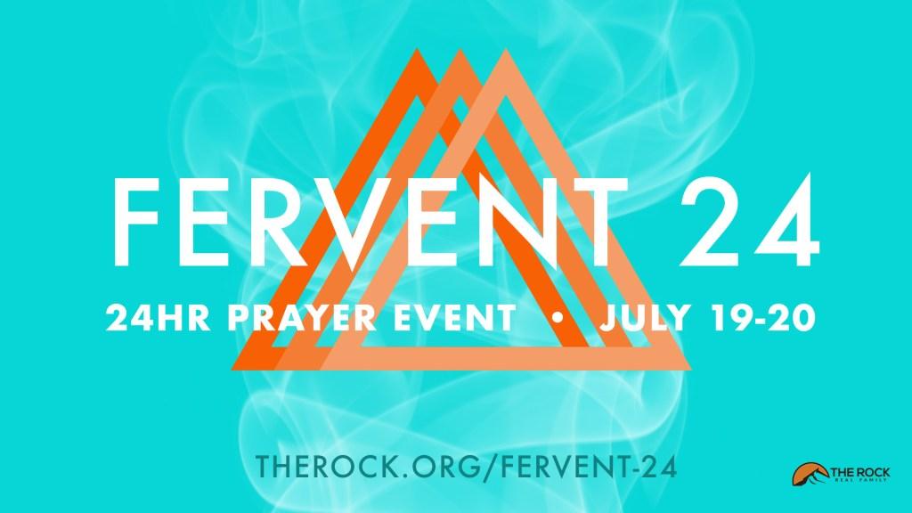 Fervent 24 // July 19-20