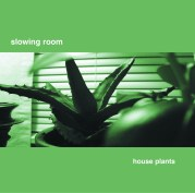 House Plantsslowing roomPercussion