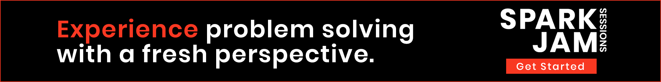 Experience problem solving with a fresh perspective.