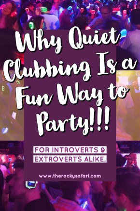 Why Quiet Clubbing Is a Fun Way to Party – For Introverts & Extroverts Alike.