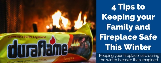 4 Tips to Keep Your Family and Fireplace Safe This Winter