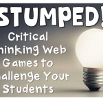 Stumped! Critical Thinking Web Games to Challenge Your Students