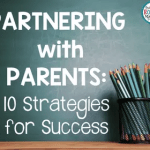 Partnering with Parents: 10 Strategies for Success