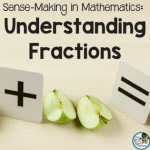 Sense-Making in Mathematics: Understanding Fractions