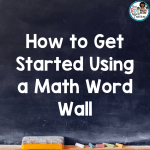 How to Get Started Using a Math Word Wall