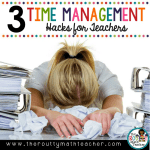 3 Time Management Hacks for Teachers