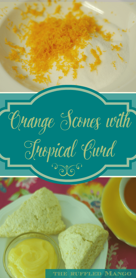 Orange Scones with Tropical Curd