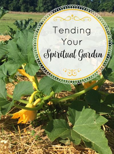 Tending Your Spiritual Garden