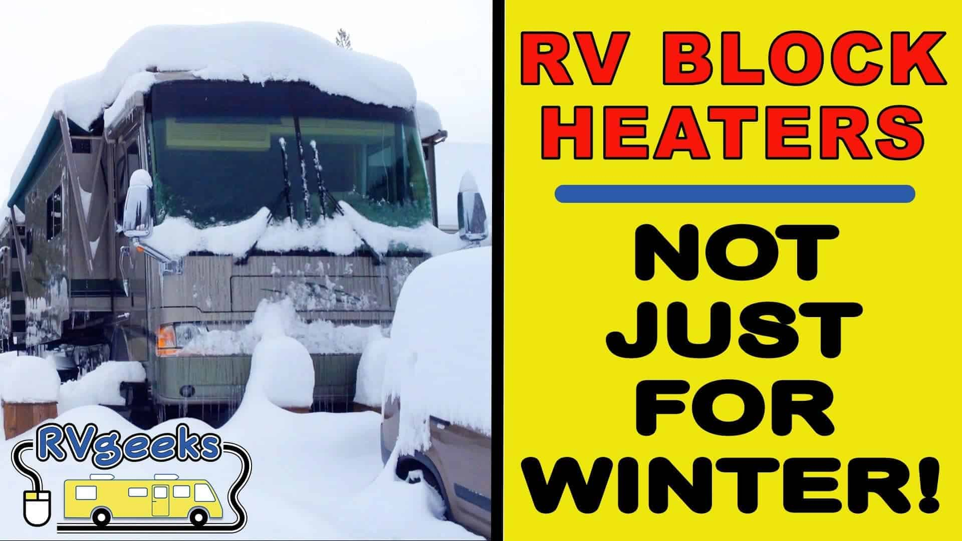 Motorhome Block Heaters    Not Just For Winter Use! RVgeeks