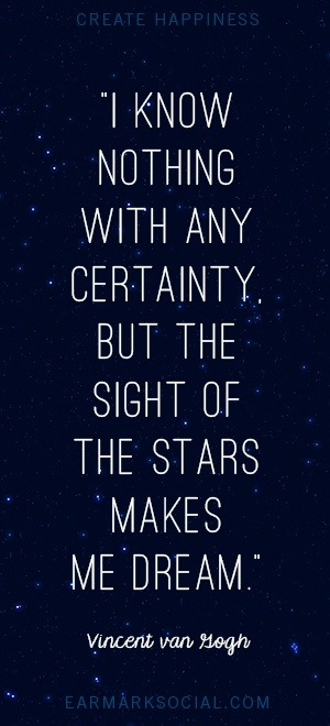 i-know-nothing-with-any-certainty-but-the-sight-of-the-stars-make-me-dream