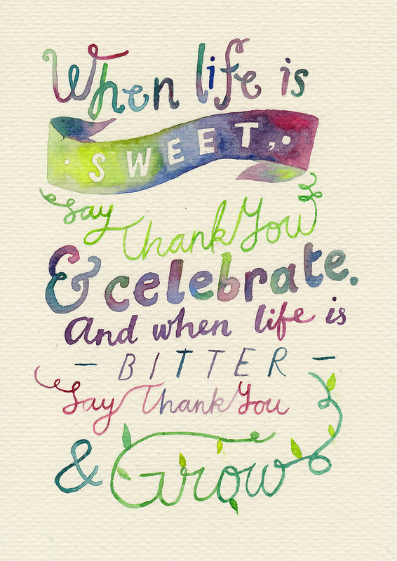 When life is sweet, say thank you and celebrate.