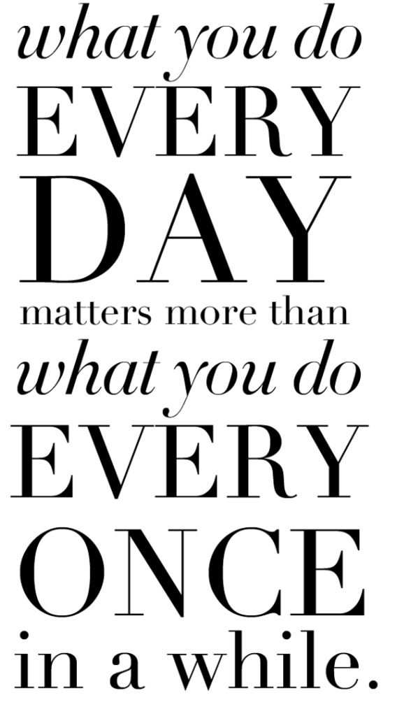 what-you-do-every-day