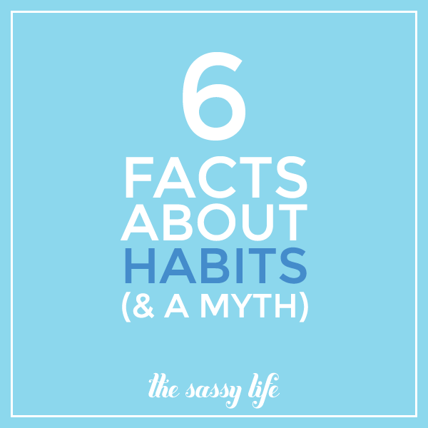 6 facts about habits (and a myth)