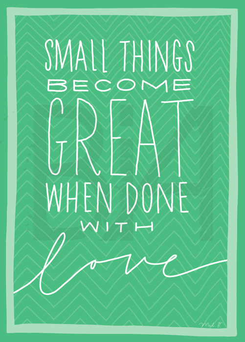 Small things become great when done with love