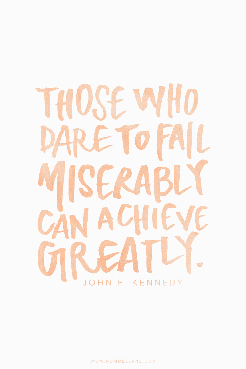 Those who dare to fail miserably can achieve greatly - JFK