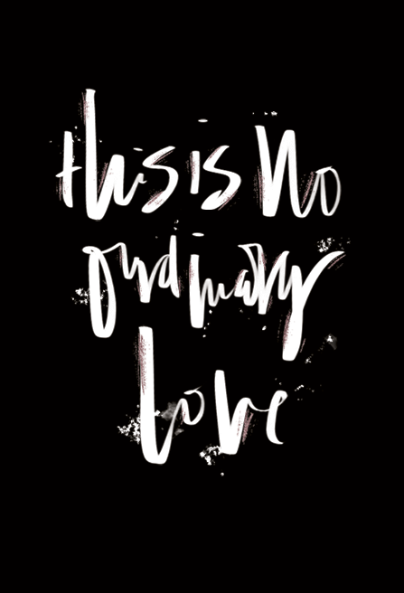 There is no ordinary love