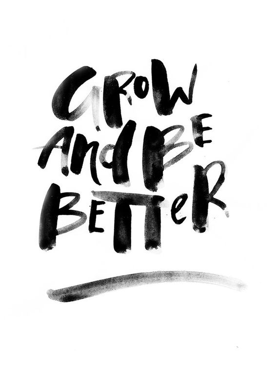 Grow and Be Better