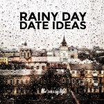 Rainy Day Date Ideas