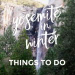 Things To Do In Yosemite in Winter