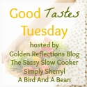 Good Tastes Tuesday