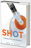 A Great Read ~ SHOT: Staying Alive with Diabetes