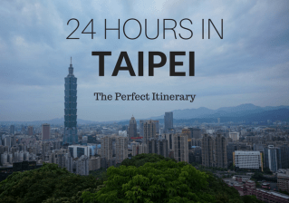 24 Hours in Taipei: Things to Do, Where to Eat, & Where to Stay