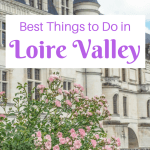 7 Ways to Spend Your Days in France's Loire Valley