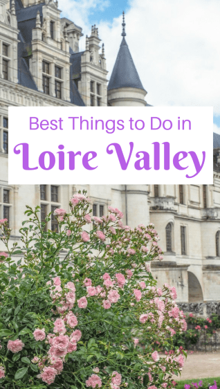 Best Things to do in the Loire Valley France