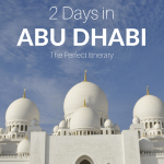 2 Days in Abu Dhabi Itinerary: The Perfect Itinerary