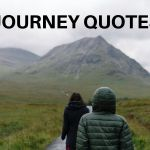 Best Journey Quotes: Inspirational Quotes About Journey and Destination